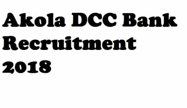 Akola DCC Bank Recruitment 2018