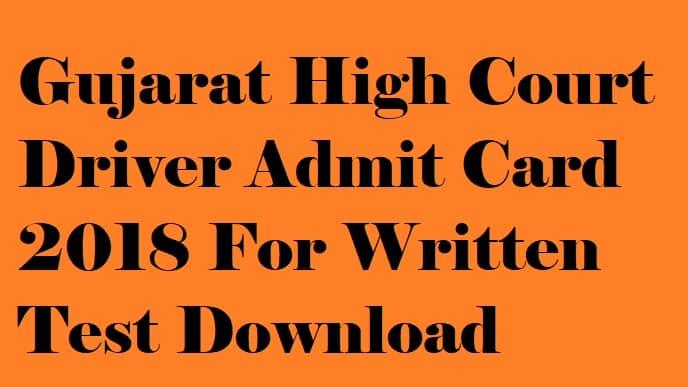 Gujarat High Court Driver Admit Card 2018