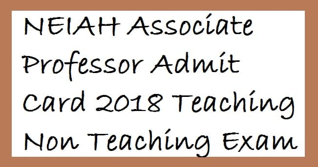 NEIAH Associate Professor Admit Card
