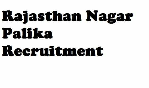 Rajasthan Nagar Palika Recruitment 2018