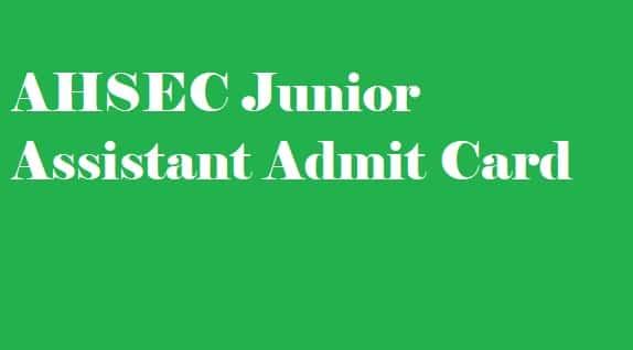 AHSEC Junior Assistant Admit Card
