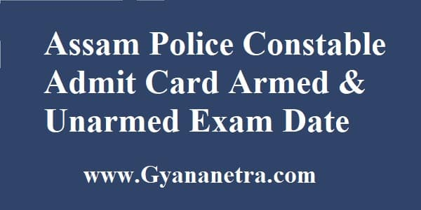 Assam Police Constable Admit Card Exam Date