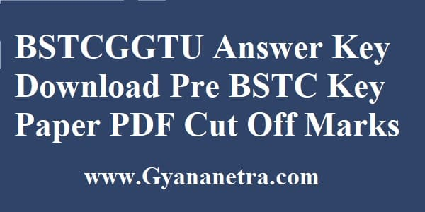 BSTCGGTU Answer Key Download Pre BSTC