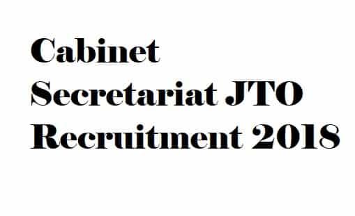 Cabinet Secretariat JTO Recruitment 2018