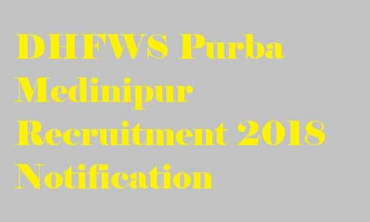 DHFWS Purba Medinipur Recruitment