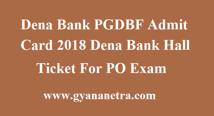 Dena Bank PGDBF Admit Card