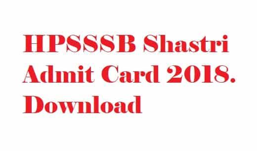 HPSSSB Shastri Admit Card