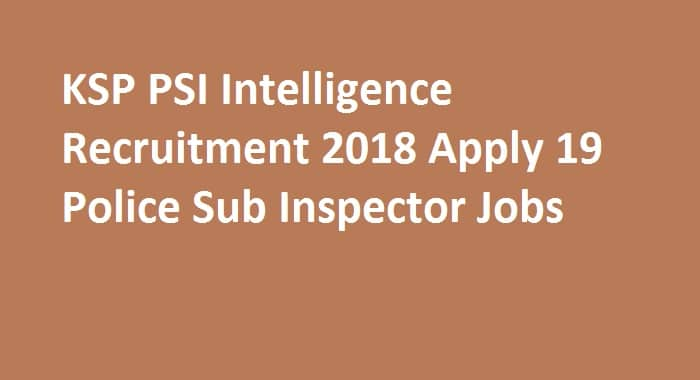 KSP PSI Intelligence Recruitment 2018