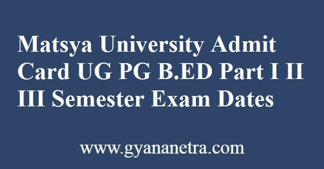 Matsya University Admit Card Exam Dates