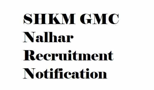 SHKM GMC Nalhar Recruitment