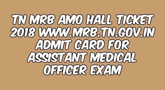 TN MRB AMO Hall Ticket 2018