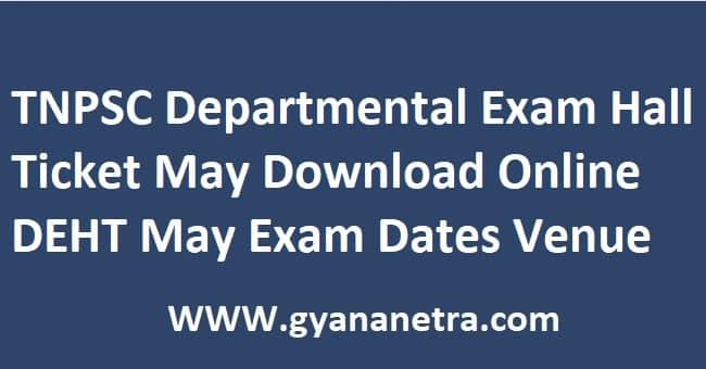 TNPSC Departmental Exam Hall Ticket May