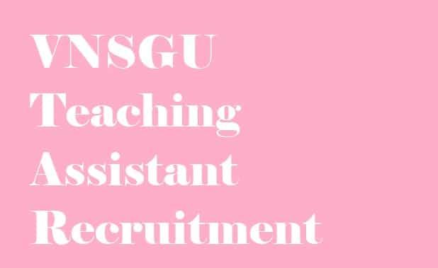 VNSGU Teaching Assistant Recruitment