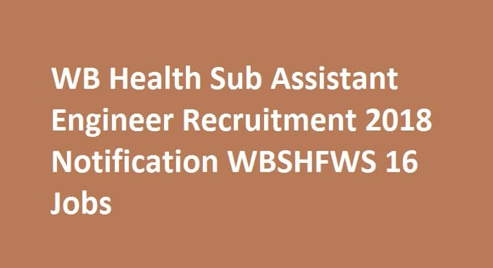 WB Health Sub Assistant Engineer Recruitment