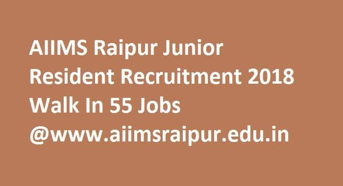 AIIMS Raipur Junior Resident Recruitment 2018