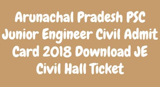 Arunachal Pradesh PSC Junior Engineer Civil Admit Card