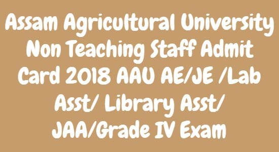 Assam Agricultural University Non Teaching Staff Admit Card