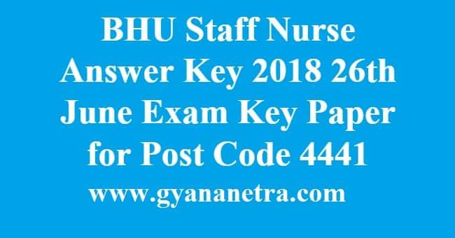 BHU Staff Nurse Answer Key 2018