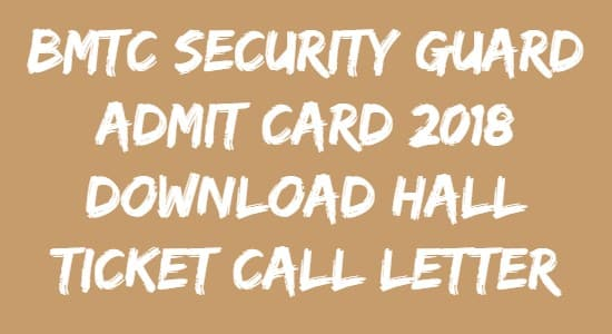 BMTC Security Guard Admit Card