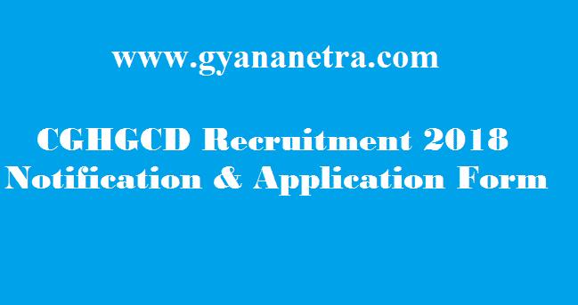 CGHGCD Recruitment 2018