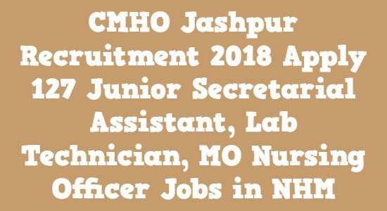 CMHO Jashpur Recruitment