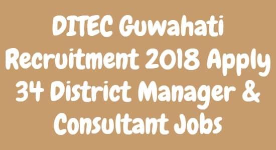 DITEC Guwahati Recruitment 2018