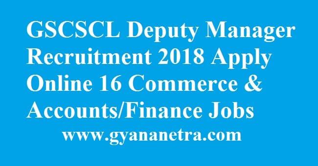 GSCSCL Deputy Manager Recruitment