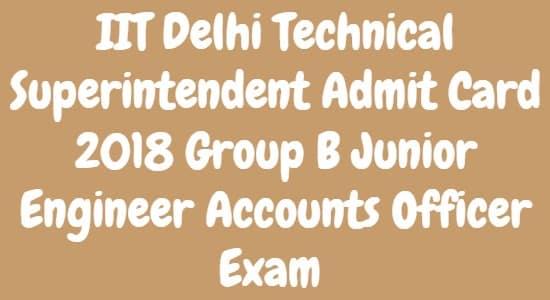 IIT Delhi Technical Superintendent Admit Card