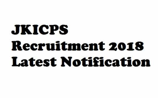 JKICPS Recruitment 2018