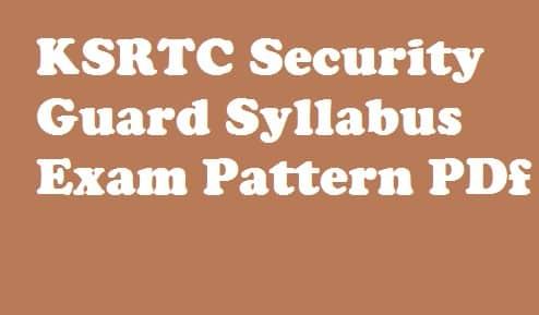 KSRTC Security Guard Syllabus 2018
