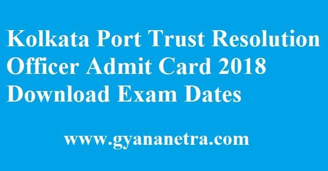 Kolkata Port Trust Resolution Officer Admit Card