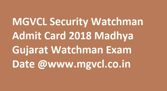 MGVCL Security Watchman Admit Card 2018