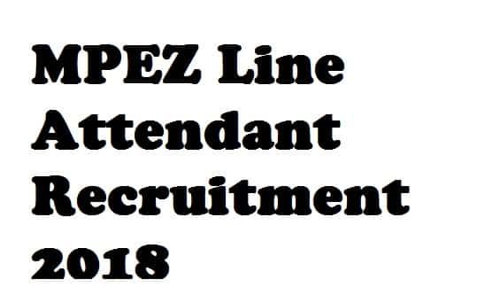 MPEZ Line Attendant Recruitment