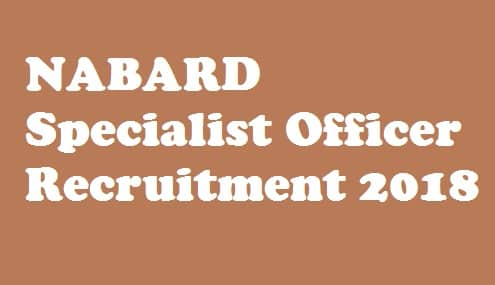 NABARD Specialist Officer Recruitment 2018