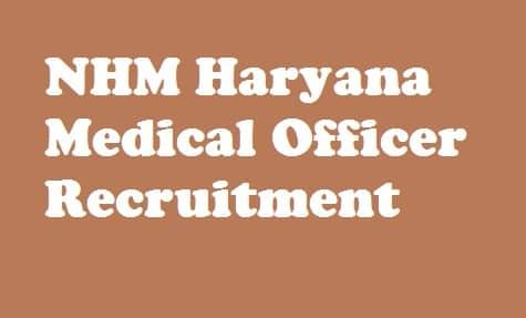 NHM Haryana Medical Officer Recruitment 2018
