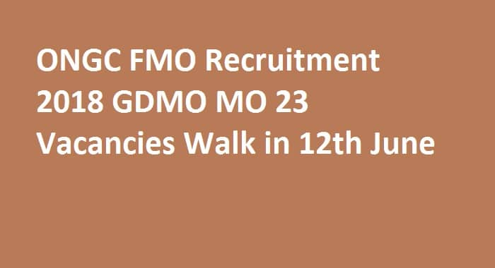 ONGC FMO Walk in Recruitment