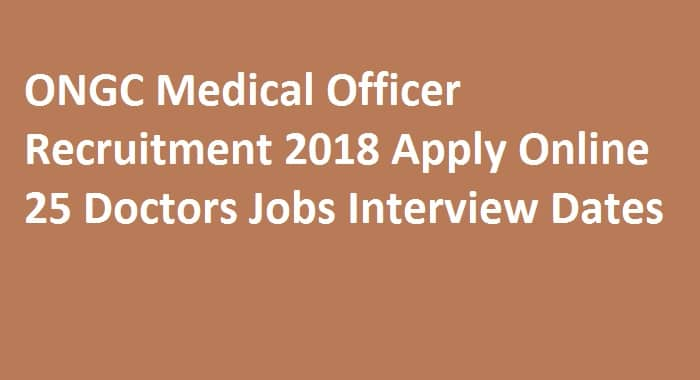 ONGC Medical Officer Recruitment 2018