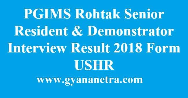 PGIMS Rohtak Senior Resident and Demonstrator Interview Result