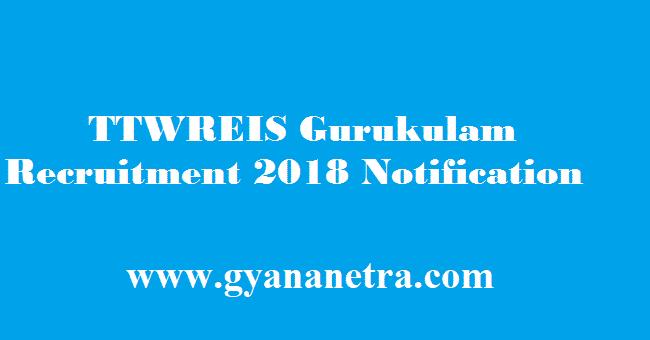 TTWREIS Gurukulam Recruitment 2018