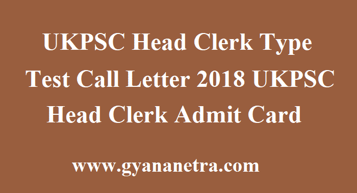 UKPSC Head Clerk Type Test Call Letter