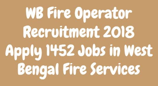 WB Fire Operator Recruitment 2018
