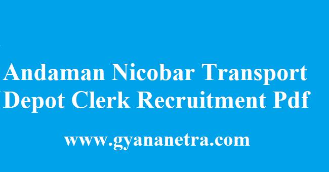Andaman Nicobar Transport Depot Clerk Recruitment 2018