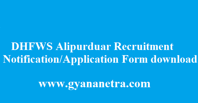 DHFWS Alipurduar Recruitment 2018
