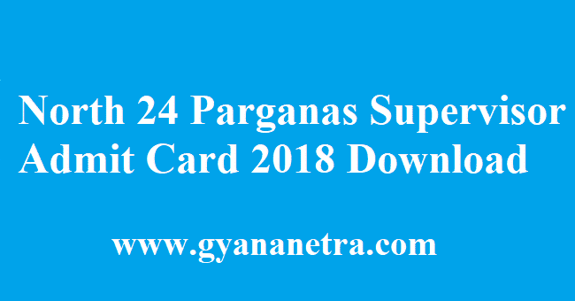 North 24 Parganas Supervisor Admit Card 2018