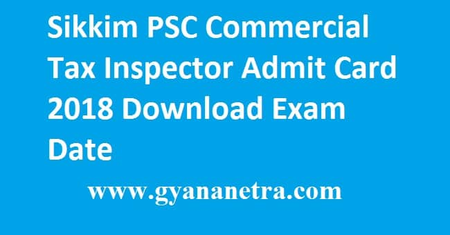 Sikkim PSC Commercial Tax Inspector Admit Card 2018