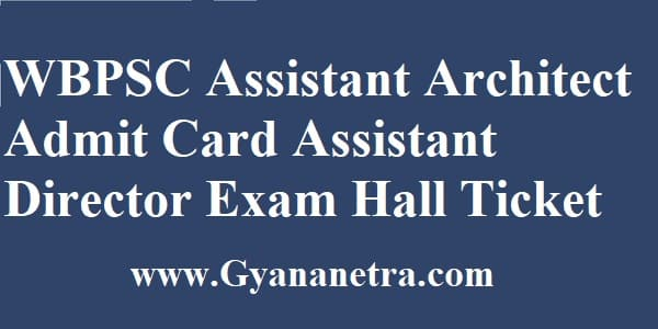 WBPSC Assistant Architect Admit Card Download
