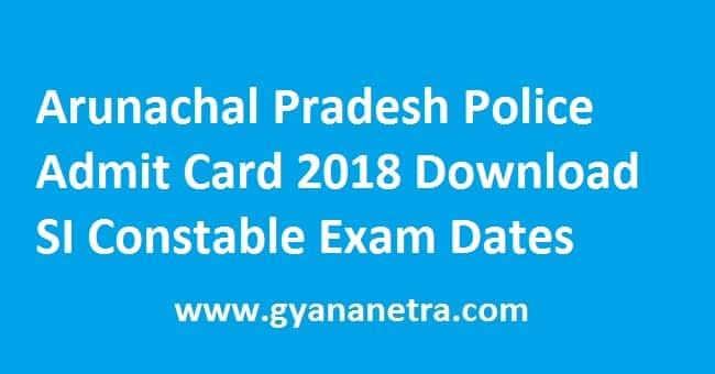 Arunachal Pradesh Police Admit Card