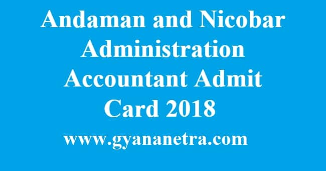 Andaman and Nicobar Administration Accountant Admit Card 2018