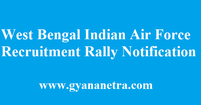 West Bengal Indian Air Force Recruitment Rally Notification 2018