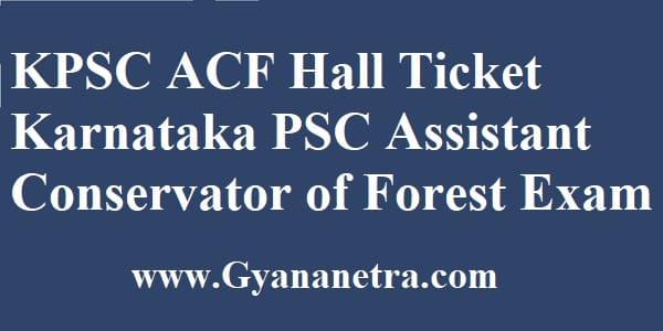 KPSC ACF Exam Hall Ticket Exam Dates